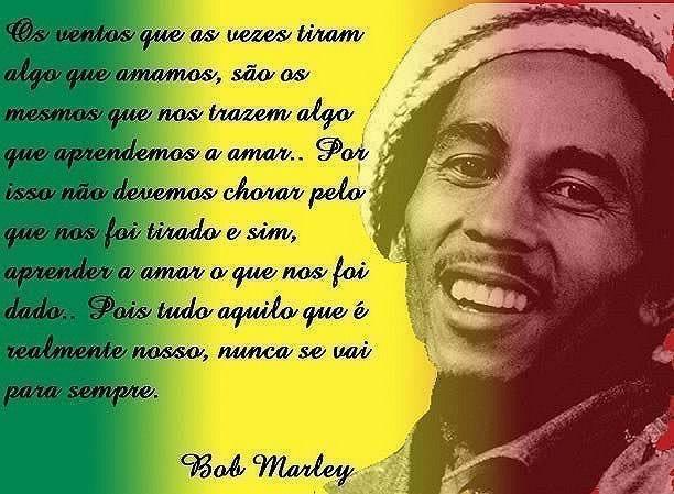 Bob Marley Deixou Frases Memor  Veis Que Hoje S  O Muito Utilizadas