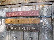 Order A PRIMITIVE PLACE SIGN