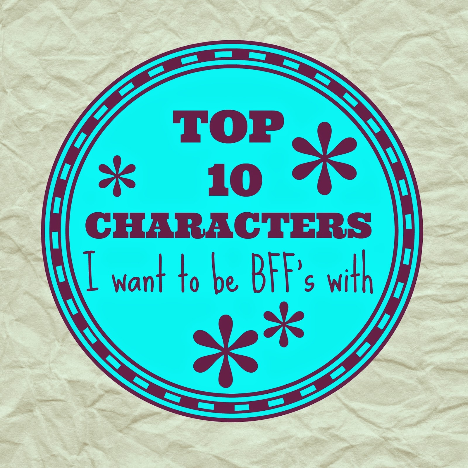 Book characters I want to be best friends with BFF