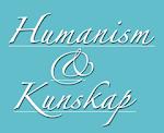 HUMANISM & KUNSKAP