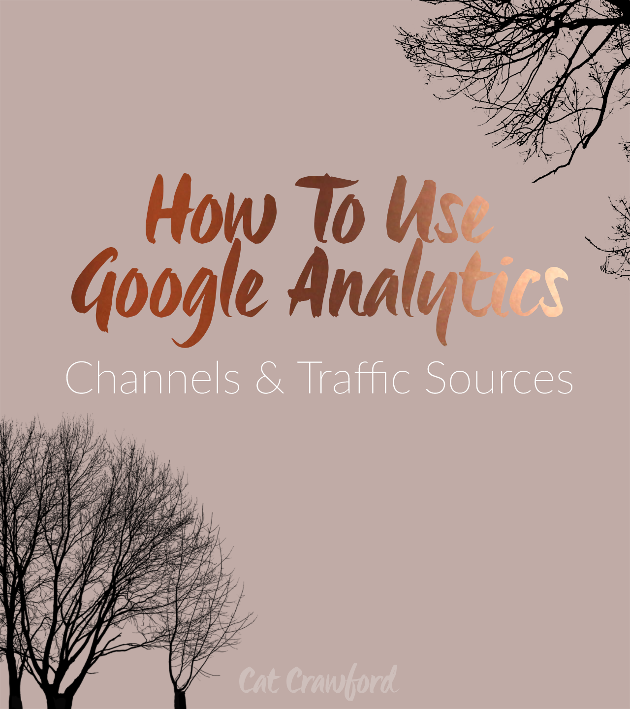 How To Use Google Analytics: Channels And Traffic Sources