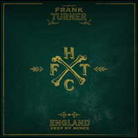 Top Albums Of 2011 - 39. Frank Turner - England Keep My Bones