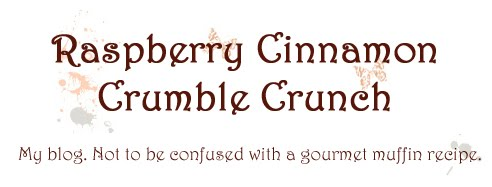 <center>Raspberry Cinnamon Crumble Crunch</center>