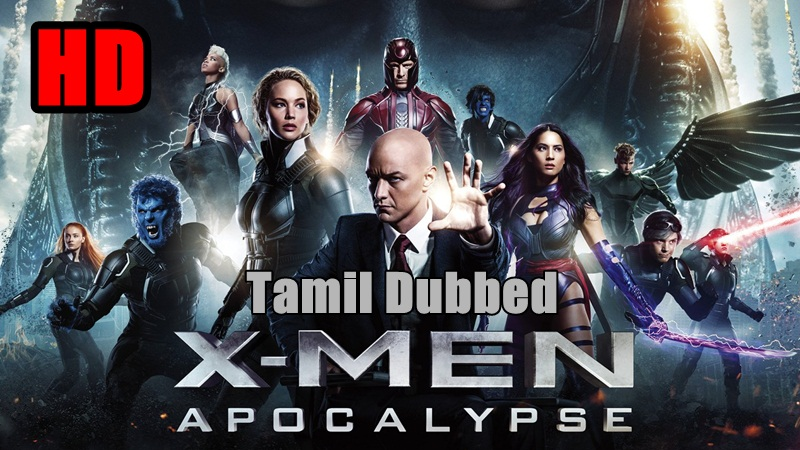 [2016] X Men Apocalypse HD Tamil Dubbed Movie Online | X Men Apocalypse Tamil Full Movie