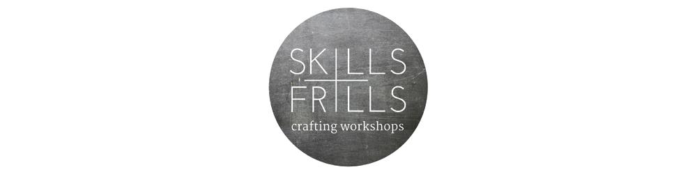 Skills + Frills
