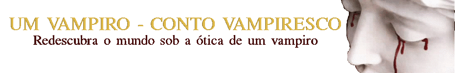 Um Vampiro - Conto Vampiresco