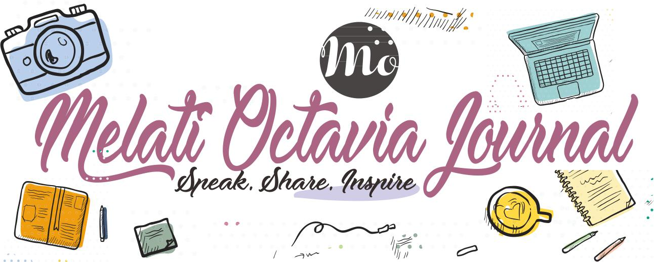 Melati Octavia Journal | Speak, Share, and Inspire