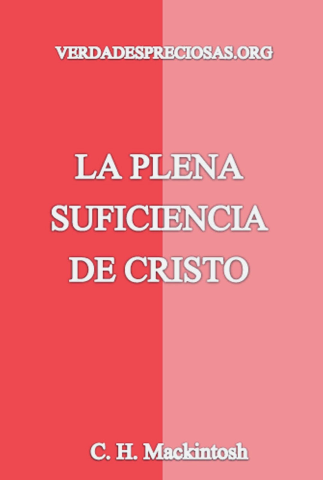 C. H. Mackintosh-La Plena Suficiencia De Cristo-