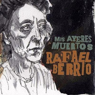RAFAEL BERRIO - Mis ayeres muertos 2015