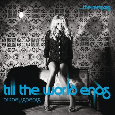 britney spears till the world ends. ritney spears till the world