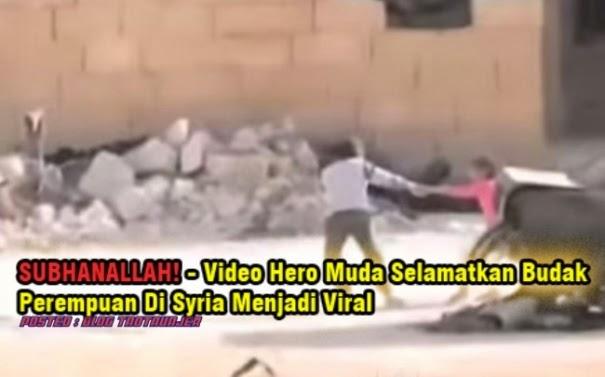 Video Hero Muda Di Syria Menjadi Viral Berpantang Maut Sebelum Ajal [VIDEO]