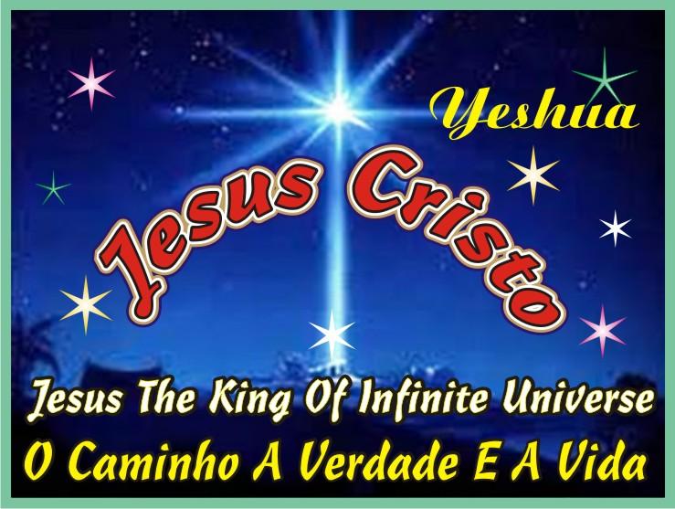 Yeshua Jesus Cristo O Rei do Universo Infinito