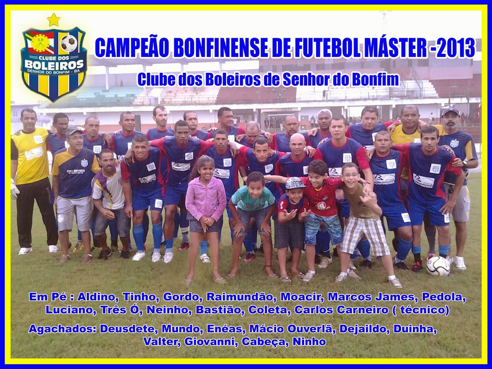 CAMPEÃO BONFINENSE DE FUTEBOL MÁSTER 2013