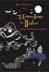 O Cravo Roxo do Diabo - O conto fantástico no Ceará