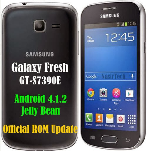 Update Galaxy Fresh GT-S7390E To UHUAMK4 4.1.2 JB Official ROM [Update
