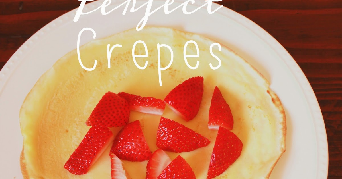 Four and Know More: Perfect Crepes Every Time