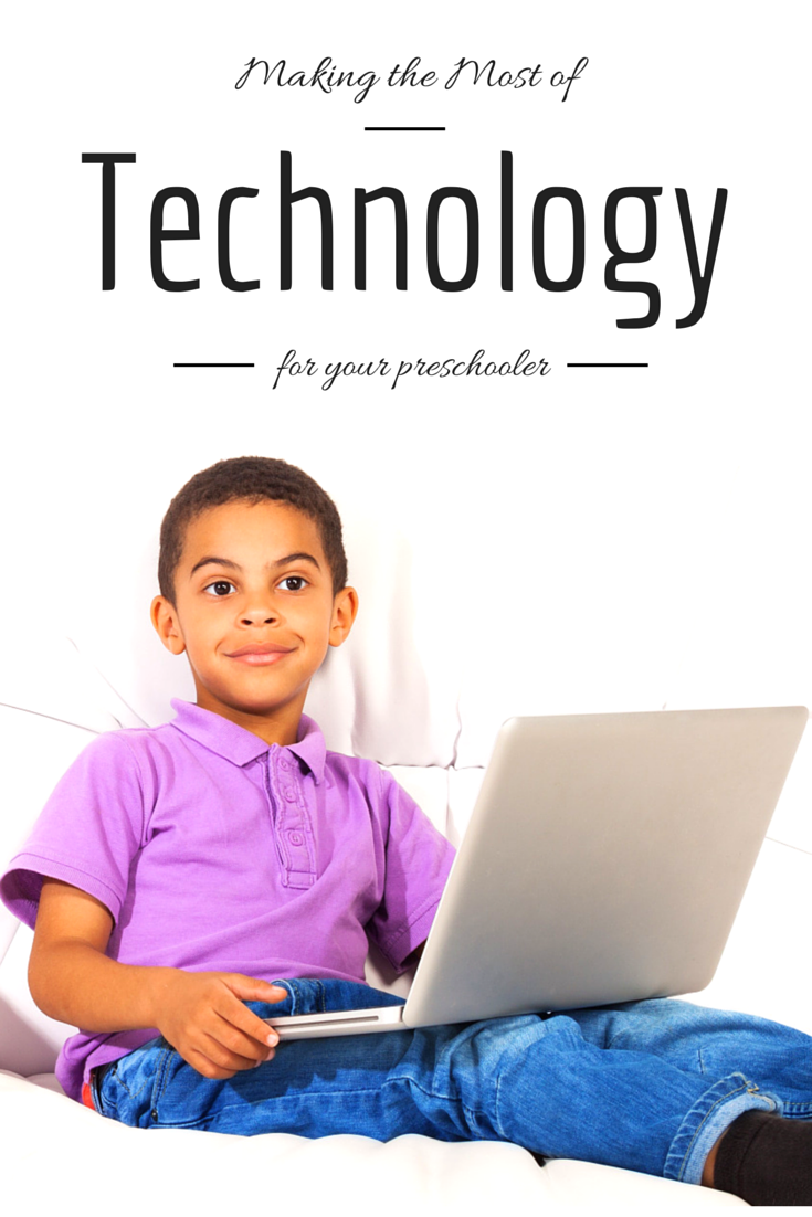 Making the Most of Technology with your Preschooler: Education