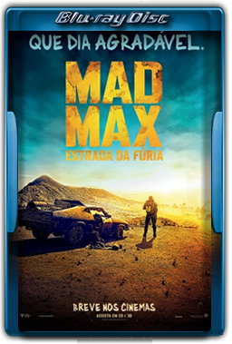 Mad Max - Estrada da Fúria Torrent Dual Audio