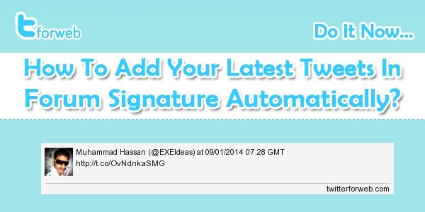 How To Add Your Latest Tweets In Forum Signature Automatically?