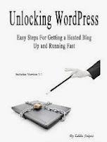 Unlocking WordPress - Easy Steps For Getting a Hosted Blog Up and Running Fast