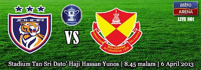 Johor Darul Takzim Vs Selangor 6 April 2013 Live Streaming Suku Akhir Piala FA.