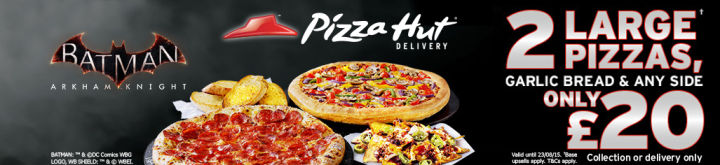 Deals are not valid in conjunction with any other offers unless stated. Subject to availability. Minimum spend applies to Delivery orders. Limited delivery areas apply. Offer only valid in participating Pizza Hut Delivery stores. Not valid when from Pizza Hut Restaurants or in Pizza Hut Express stores, Thorpe Park, Jersey, or Republic of Ireland.