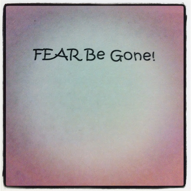 Fear Be Gone