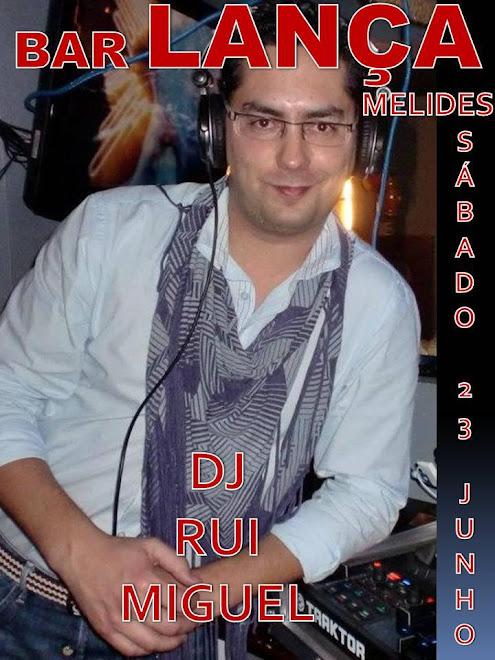 DJ Rui Miguel @ Lança Bar -> Flyers