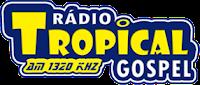 ouvir a Rádio Tropical Gospel AM 1320,0 Curitiba PR