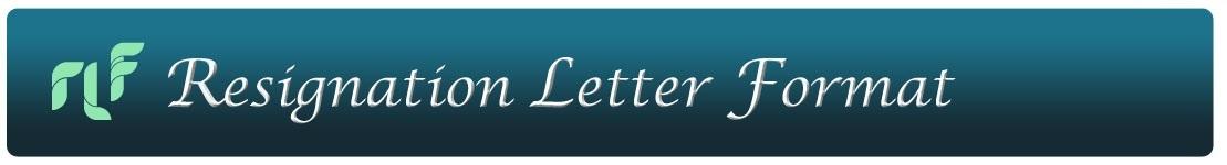 Resignation Letter Format | Resignation Letter Sample