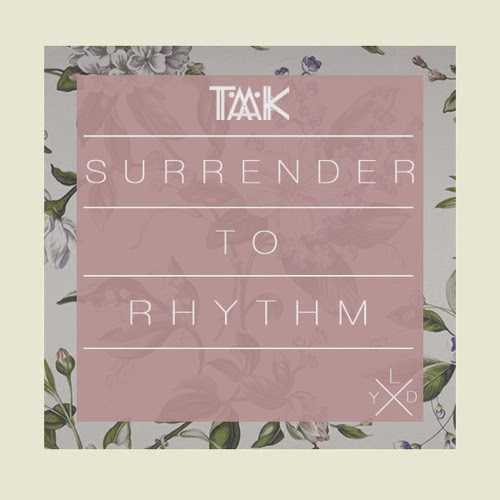 TAAK - Surrender to Rhythm