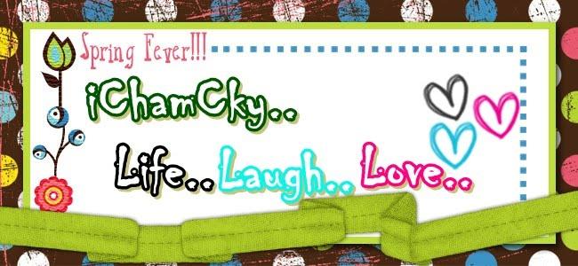 ♥iCha.mCky.Life.Laugh.Love♥