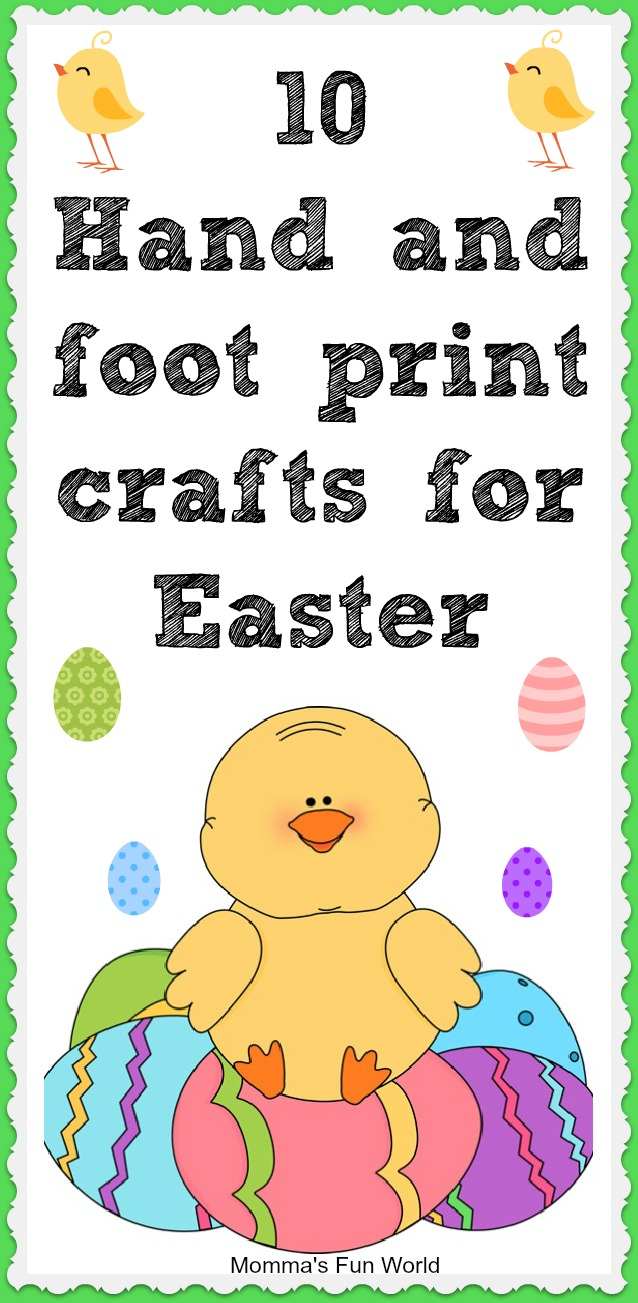 Momma 39 s fun world 10 hand and foot print crafts for easter for Hand and foot crafts