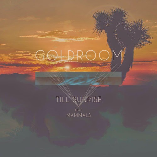 Goldroom - Till Sunrise + Remixes