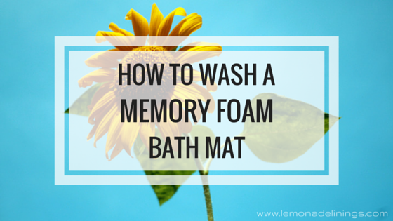how to wash a memory foam bath mat lemonade linings. Black Bedroom Furniture Sets. Home Design Ideas