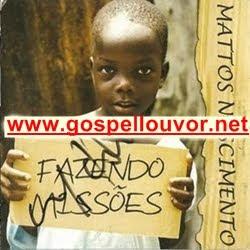 Mattos Nascimento - Fazendo Miss�es - Voz e Playback 2011