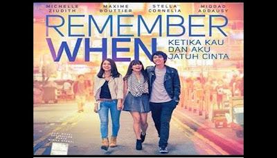 Film Remember When Sinopsis Film Remaja Galau Ketika Kau dan Aku Jatuh Cinta