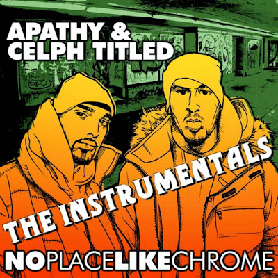 Apathy & Celph Titled – No Place Like Chrome: The Instrumentals (WEB) (2009) (320 kbps)