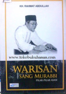buku warisan sang murabbi, pilar-pilar asasi KH Rahmat Abdullah