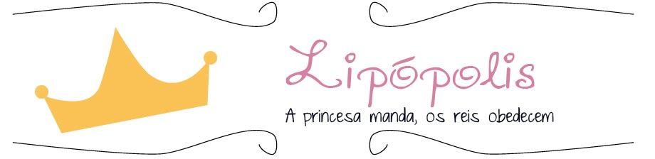 Lipopolis- a princesa manda, os reis obedecem