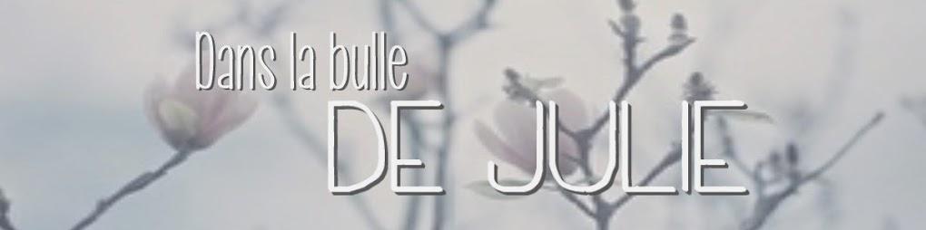Dans la bulle de julie