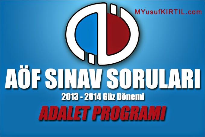 Açıköğretim Fakültesi ( AÖF ) Adalet Bölümü / Programı 2013 - 2014 Güz Dönemi Ara Sınav ( Vize ) Soruları İndir