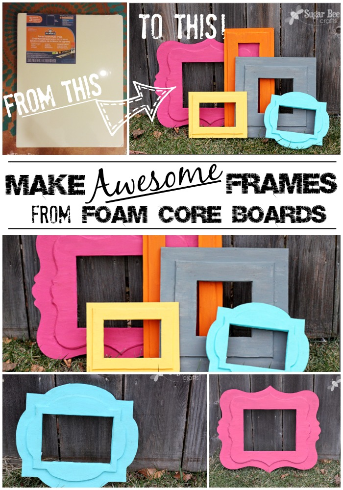 Diy Foam Frames Of Awesomeness Sugar Bee Crafts