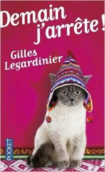 Demain j'arrête ! de Gilles Legardinier