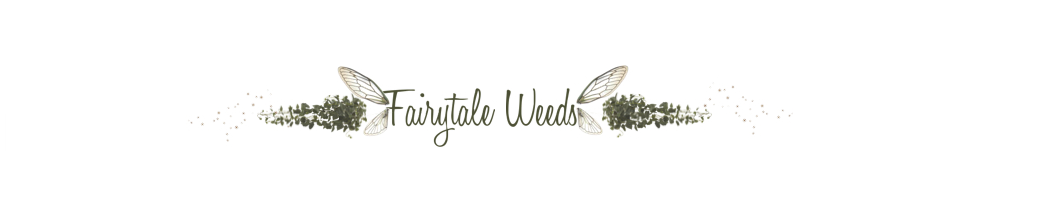 Fairytale Weeds