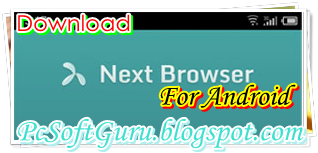 Download Next Browser 1.12 APK For Android
