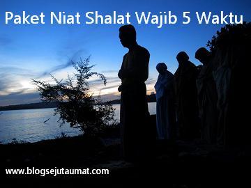 Paket Niat Sholat Wajib 5 Waktu Shubuh Dzuhur Ashar