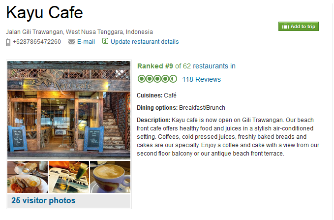 http://www.tripadvisor.com.au/Restaurant_Review-g664666-d3958655-Reviews-Kayu_Cafe-Gili_Trawangan_Gili_Islands_Lombok_West_Nusa_Tenggara.html