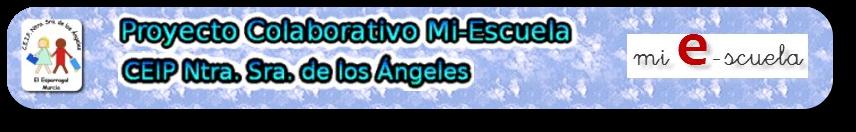 PROYECTO MI E-SCUELA CEIP NTRA SRA DE LOS ÁNGELES