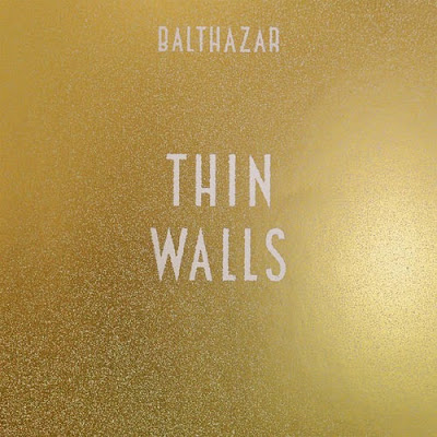 Balthazar-Thin%2BWalls-cover-album Balthazar – Thin Walls [8.0]